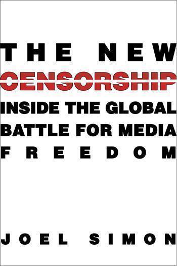 """The New Censorship"" by Joel Simon."